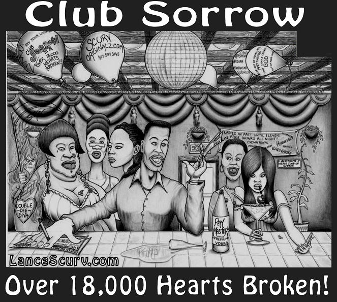 Club Sorrow - Over 18,000 Hearts Broken!