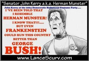 Senator John Kerry a.k.a. Herman Munster!