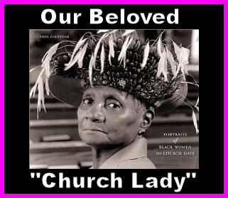 Whatever Happened To That Little Old Church Lady Who Used To Sit In The Back Of The Church Who Always Made Us Spit Out Our Gum When We Were Kids?