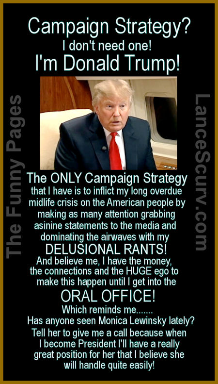 The Funny Pages - Donald Trumps Presidential ASSpirations!