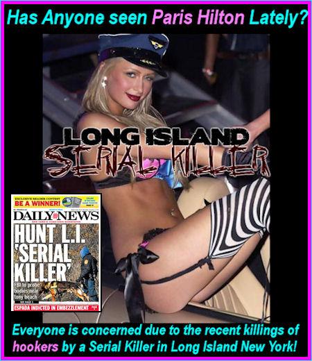 The Funny Pages - Concerns Are Raised In The Whereabouts Of Paris Hilton In The Midst Of The Long Island Prostitution Serial Killings!