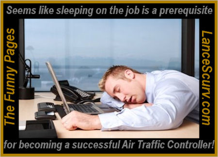 The Funny Pages - The Well Guarded Secret Is Finally Revealed To Becoming A Successful Air Traffic Controller!