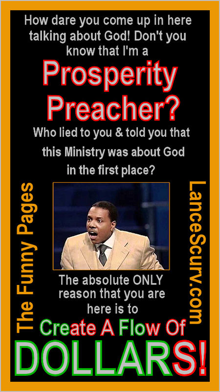 The Funny Pages - The Truth About Prosperity Preachers!