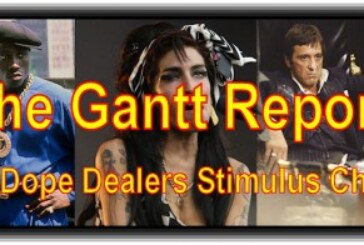 The Gantt Report – Give Dope Dealers Stimulus Checks