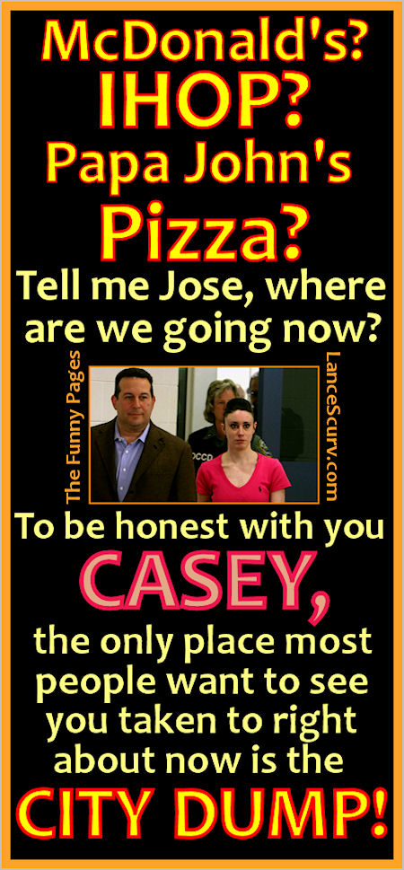 The Funny Pages - Casey Anthony's Rightful Place!