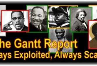 The Gantt Report – Always Exploited, Always Scared