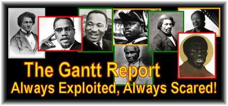The Gantt Report - Always Exploited, Always Scared
