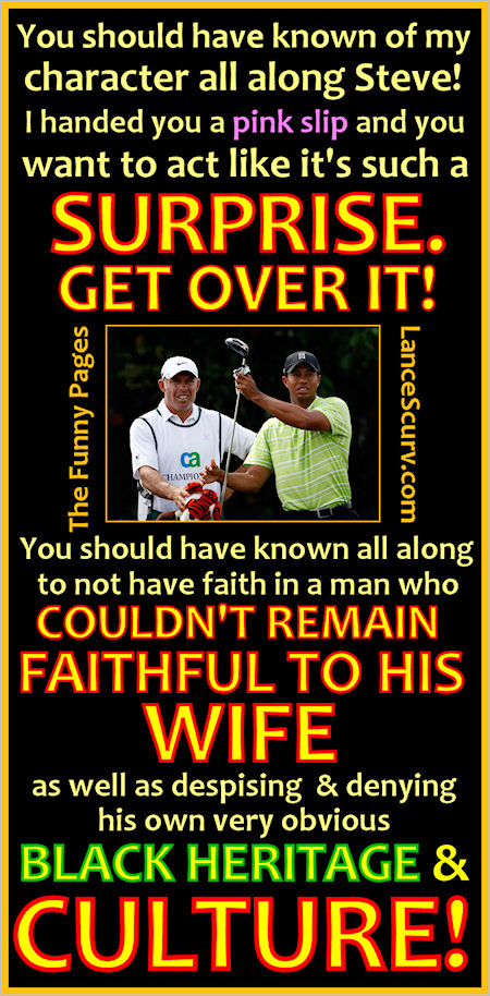 The Funny Pages - Tiger Woods Shows Steve Williams His True Colors