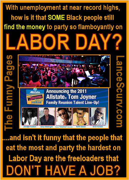 The Funny Pages - Why Is It That The Unemployed Party The Hardest At Your Expense On Labor Day?