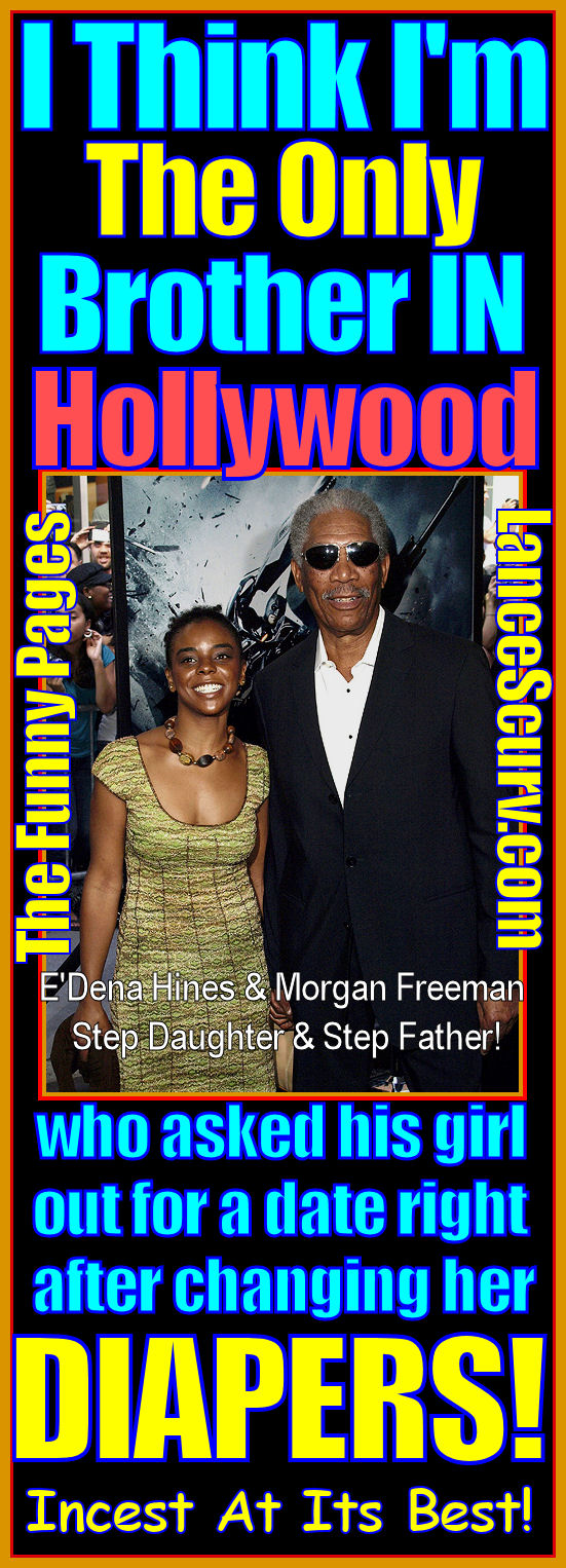 The Funny Pages - Morgan Freeman, Incest At Its BEST!