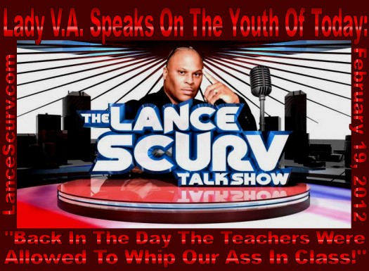 The LanceScurv Talk Show - Lady V.A. Speaks With LanceScurv On The Youth Of Today