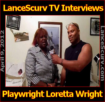 LanceScurv TV - Loretta White: The Dynamic Playwright & Creator Of