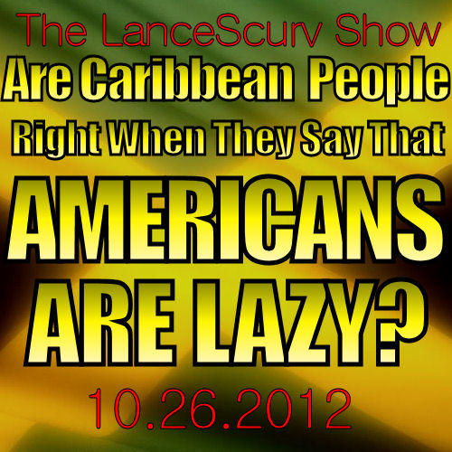 LanceScurv TV - Black Americans? They're LAZY NUH BLOODCLOT!!!!!!!