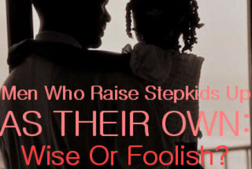 LanceScurv TV – Men Who Raise Step-Kids Up As Their Own: Wise Or Foolish?