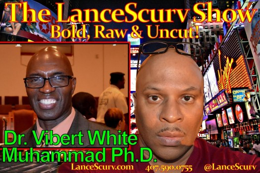 Dr. Vibert White Muhammad Ph.D. Speaks On The Economic Development In The African Diaspora - The LanceScurv Show