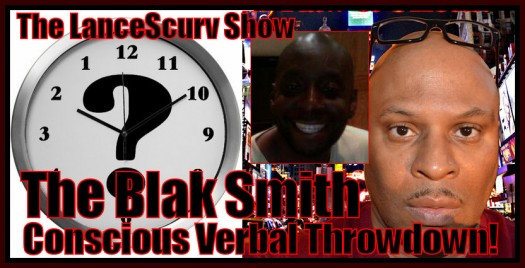 The LanceScurv/Blak Smith Conscious Verbal Throwdown - The LanceScurv Show