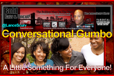 Conversational Gumbo: A Little Something For Everyone! – The LanceScurv Show