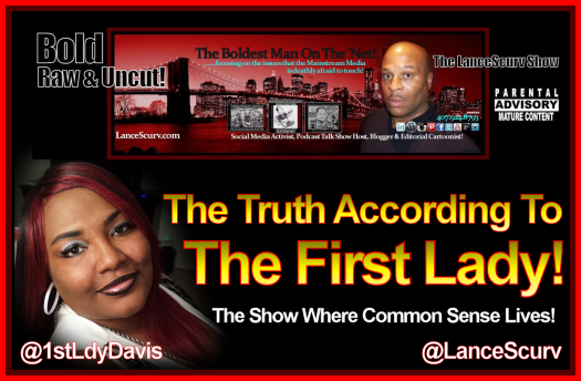 The Truth According To The First Lady! - The LanceScurv Show