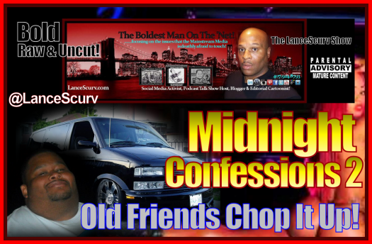 Midnight Confessions # 2 - Old Friends Chop It Up!