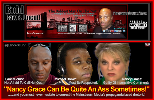Nancy Grace Can Be Quite An Ass Sometimes! - The LanceScurv Show