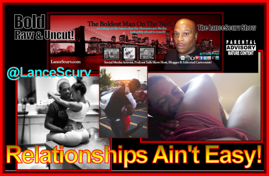 Relationships Ain't Easy! - The LanceScurv Show