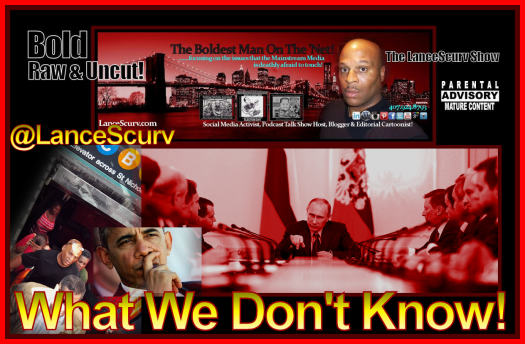What We Don't Know! - The LanceScurv Show