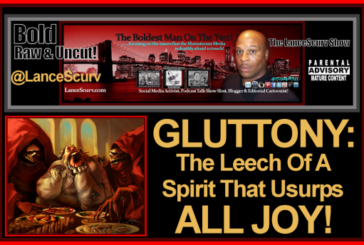 Gluttony: The Leech Of a Spirit That Usurps All Joy! – The LanceScurv Show