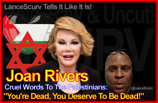Has Joan Rivers Cruel Words To The Palestinians Come Back To Bite Her? - The LanceScurv Show