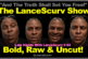 Bold, Raw & Uncut: Late Nights With LanceScurv # 80