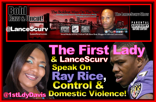 The First Lady Speaks On: Ray Rice, Control & Domestic Violence! - The LanceScurv Show