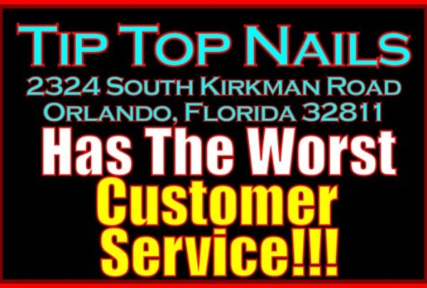 Asian Owned Tip Top Nails In Orlando Florida Has The Worst Customer Service!  – The LanceScurv Show