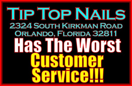 Asian Owned Tip Top Nails In Orlando Florida Has The Worst Customer Service!  - The LanceScurv Show