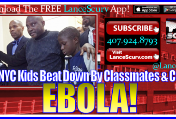 Two NYC Kids Beat Down By Classmates & Called Ebola! – The LanceScurv Show