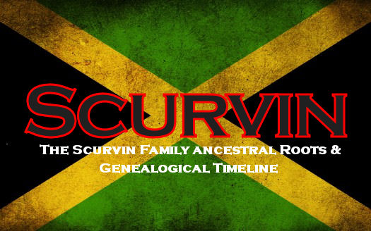 The Scurvin Family Genealogy Timeline - (Jamaican Descendants)