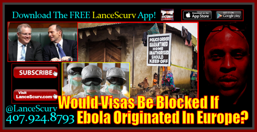 Would Visas Be Blocked If Ebola Originated Out Of Europe? - The LanceScurv Show