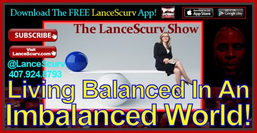Living Balanced In An Imbalanced World! - The LanceScurv Show