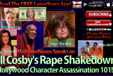 Bill Cosby's Rape Shakedown: Hollywood Character Assassination 101! – The LanceScurv Show