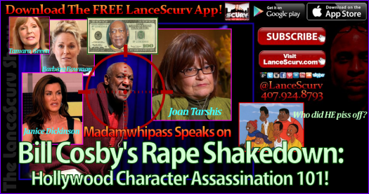 Bill Cosby's Rape Shakedown: Hollywood Character Assassination 101! - The LanceScurv Show