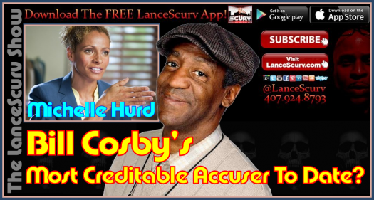 Michelle Hurd: Bill Cosby's Most Creditable Accuser To Date? - The LanceScurv Show