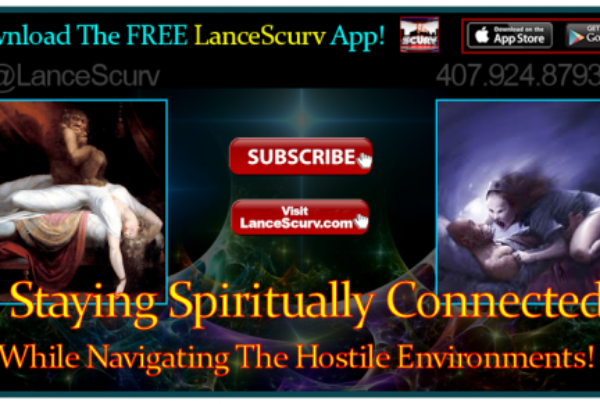 Staying Spiritually Connected While Navigating The Hostile Environments! – The LanceScurv Show