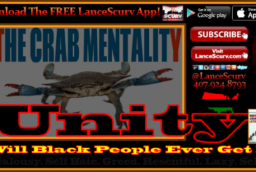 UNITY: Will Black People Ever Get It? – The LanceScurv Show