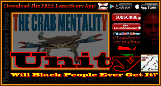 UNITY: Will Black People Ever Get It? - The LanceScurv Show