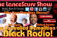 The Controlled Demolition Of Black Radio! – The LanceScurv Show