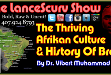 The Thriving African Culture & History Of Brazil! – The LanceScurv Show