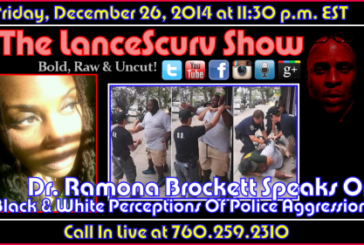 Dr. Ramona Brockett On African American & European American Perceptions Of Police Aggression – The LanceScurv Show