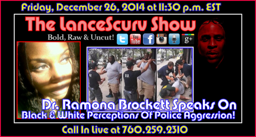 Dr. Ramona Brockett On African American & European American Perceptions Of Police Aggression - The LanceScurv Show