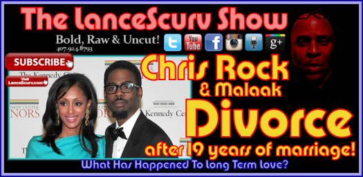 Chris Rock & Wife Malaak Divorce After 19 Years Of Marriage! - The LanceScurv Show