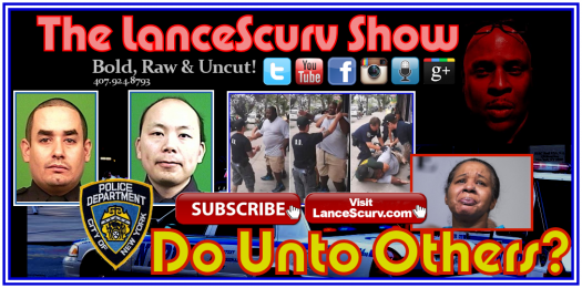Dear NYPD: Do Unto Others As You Would Have Them Do Unto You! - The LanceScurv Show