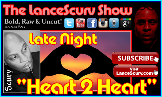 Late Night Heart 2 Heart! - The LanceScurv Show