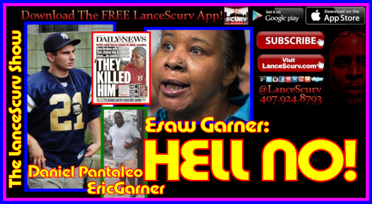 HELL NO! - Eric Garner's Wife Refuses Apology From NYPD Chokehold Cop Daniel Pantaleo! - The LanceScurv Show
